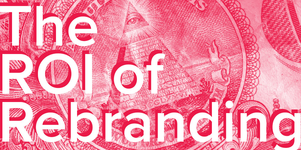 What is the ROI of Rebranding?